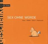Buch - Sex ohne Würde